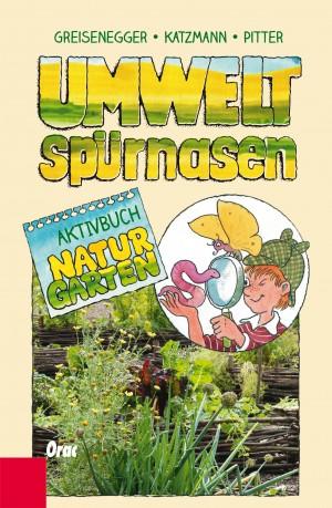 Umweltspürnasen Aktivbuch Naturgarten, Orac-Verlag