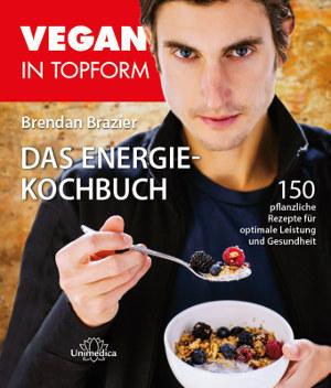 Vegan-in-Topform-Das-Energie-Kochbuch-Brendan-Brazier