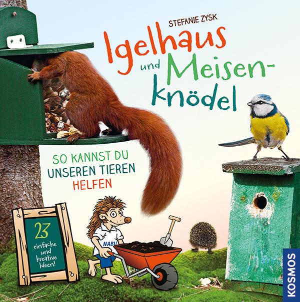 Cover von Igelhaus und Meisenknoedel, Stefanie Zysk, Kosmo-Verlag